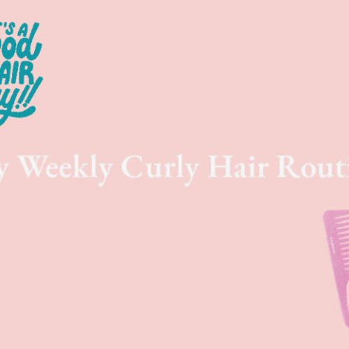 My weekly curly hair routine