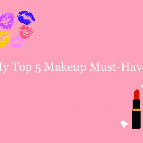My top 5 makeup must-haves
