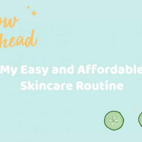 My easy & affordable skincare routine – for acne prone skin